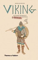 Viking: the Norse Warrior's (unofficial) Manual by John Haywood