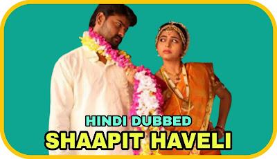 Shaapit Haveli Hindi Dubbed Movie