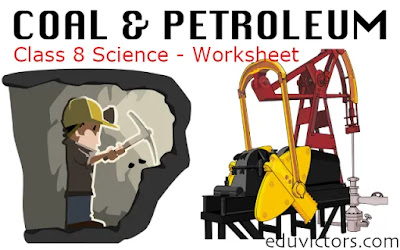 CBSE Class 8 Science - Chapter: Coal and Petroleum (Worksheet)(#class8Science)(#eduvictors)
