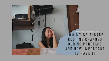 How my self-care routine changed during pandemic and how important to have it
