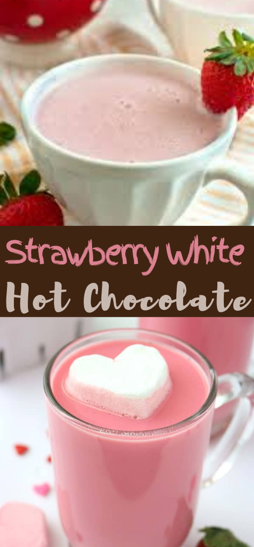 Strawberry White Hot Chocolate #healthydrink #drinkrecipe #smoothiehealthy #cocktail
