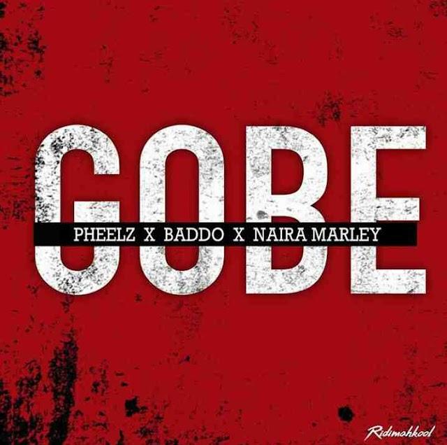 MUSIC: Pheelz ft Olamide & Naira Marley _Gobe