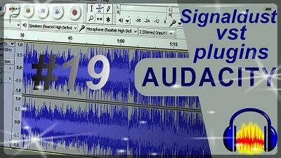 دورة تعلم وشرح Audacity تضخيم وتقوية الصوت مع Signaldust vst plugins