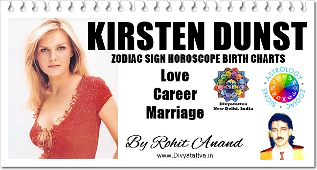 Kirsten Dunst Zodiac Sign Horoscope, Birth Charts, Janam Kundli Analysis by world famous celebrity astrologer