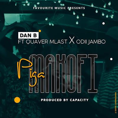 Download Audio   Dan B Ft. Quaver Mlast x Odii - Piga Makofi