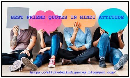 BEST FRIEND QUOTES IN HINDI ATTITUDE
