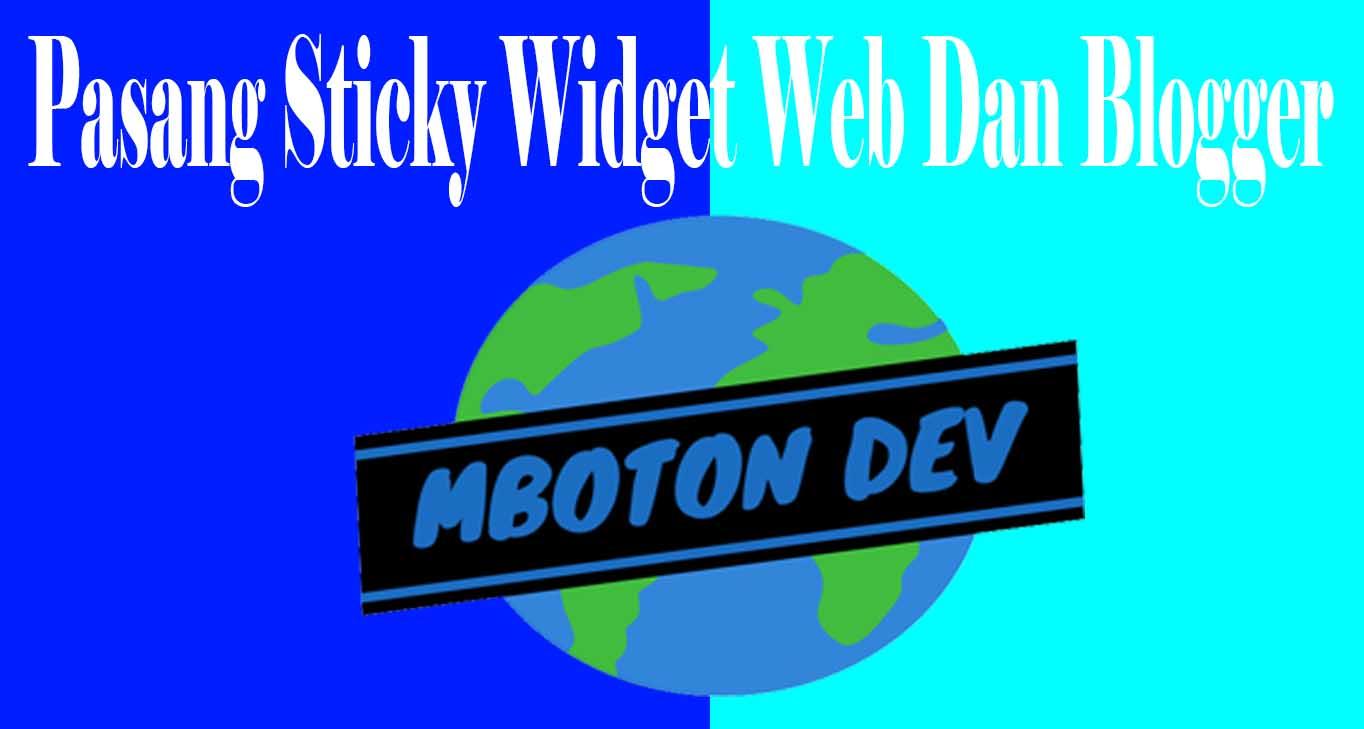 Pasang Sticky Widget Web Dan Blogger