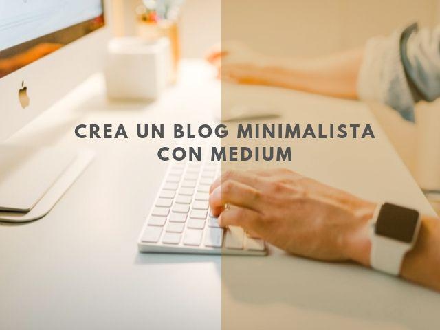 Guía para crear un blog minimalista en Medium