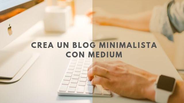 Cómo crear un blog minimalista con Medium