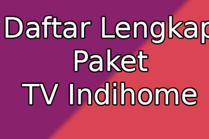 Daftar Lengkap Paket TV Indihome