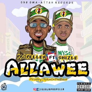 Music: Propeller ft Shizle - Allawee