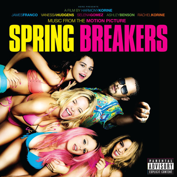 Various Artists - Spring Breakers (Music From the Motion Picture) Cover