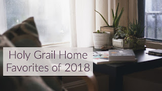 Holy Grail Home Favorites of 2018