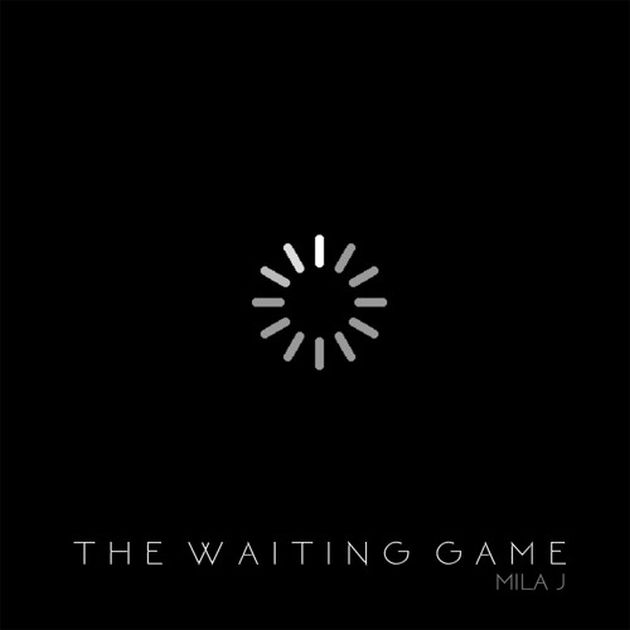 Mixtape: Mila J - The Waiting Game