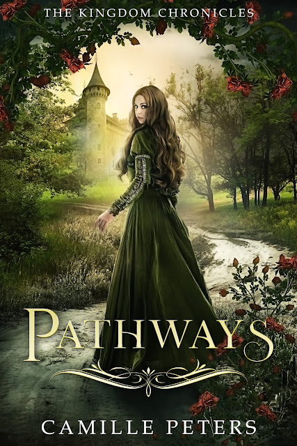 Pathways (Kingdom Chronicles Book 1) by Camille Peters