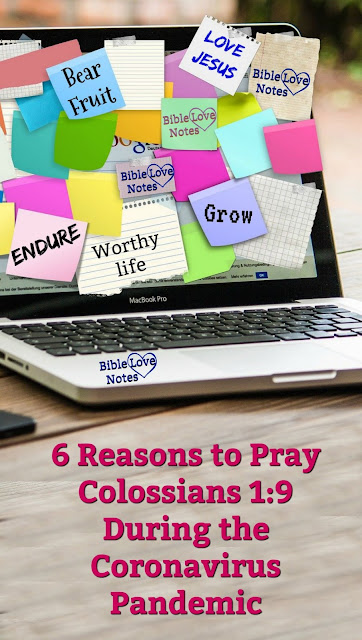 6 Reasons to Pray Colossians 1:9 - It's a fantastic Scripture to pray for yourself and others and this 1-minute devotion explains why. #BibleLoveNotes #Bible