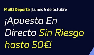 william hill Hasta 50€ Gratis apostando En Directo 5-10-2020