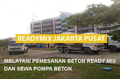 HARGA READYMIX JAKARTA PUSAT, JUAL BETON READY MIX JAKARTA PUSAT, HARGA BETON READY MIX JAKARTA PUSAT, HARGA BETON READY MIX KOTA JAKARTA PUSAT PER M3 2018