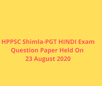 HPPSC Shimla-PGT HINDI Exam Question Paper Held On 23 August 2020