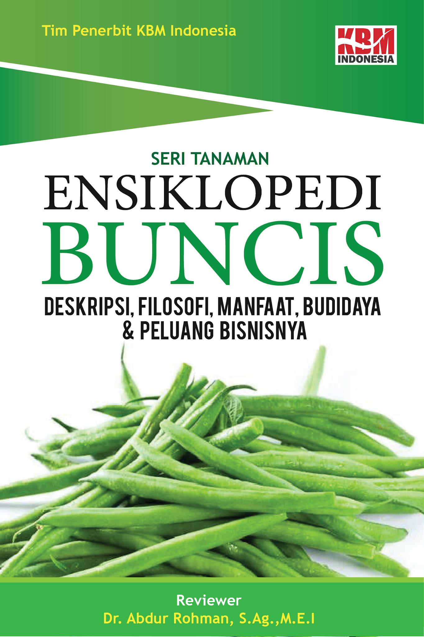 ENSIKLOPEDI BUNCIS (Deskripsi, Filosofi, Manfaat, Budidaya dan Peluang Bisnisnya)