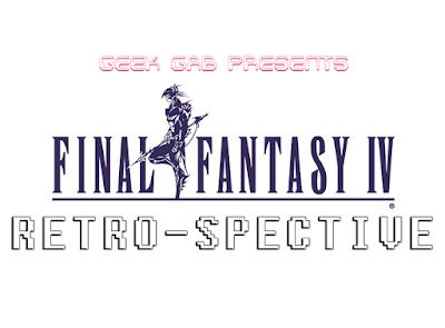 Final Fantasy IV Retro-Spective