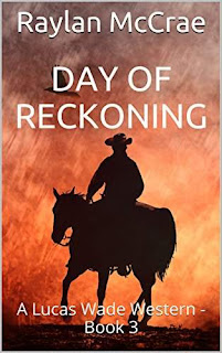 Day of Reckoning: A Lucas Wade Western (Book 3) by Raylan McCrae