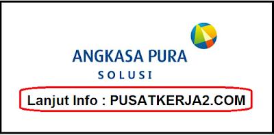 Loker Terbaru SMK Jabodetabek September 2019 Angkasa Pura Solusi