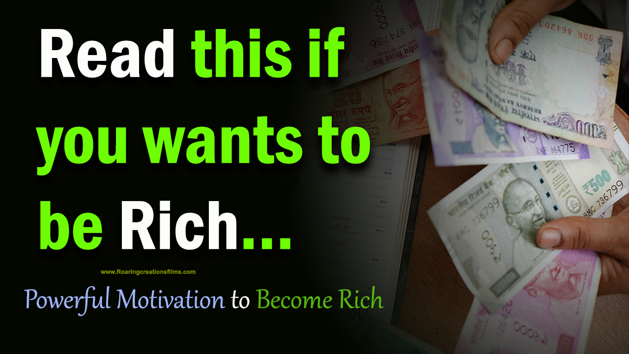 Read this if you wants to be Rich - Powerful Motivation to Become Rich