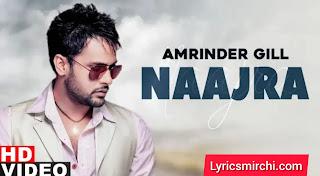 Naajra नाजरा Song Lyrics | Amrinder Gill | Latest Punjabi Song 2020