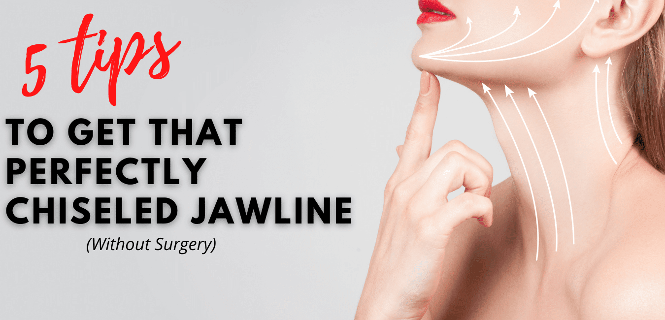 Top 5 Tips To Get That Perfectly Chiseled Jawline By Barbies Beauty Bits