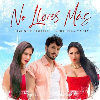 Simone & Simaria - No Llores Más (feat. Sebastian Yatra) [Download]