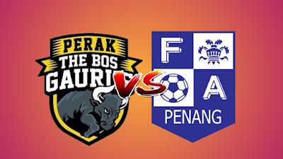 Live Streaming Perak vs Pulau Pinang Piala Malaysia 17.8.2019