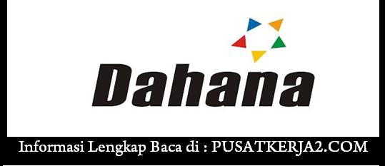 Lowongan Kerja PT DAHANA (Persero) Tbk Maret 2020