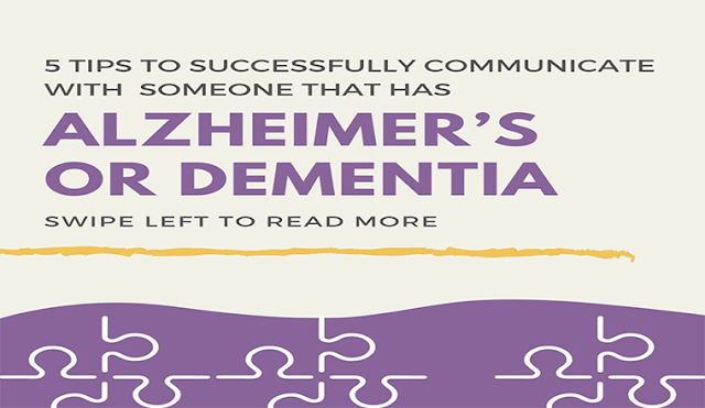 5 Tips To Successfully Communicate With Someone That Has Alzheimer's Or Dementia #infographic