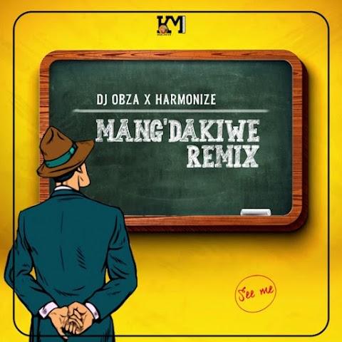 DJ Obza – Mang'Dakiwe (Remix) feat. Harmonize, Leon Lee