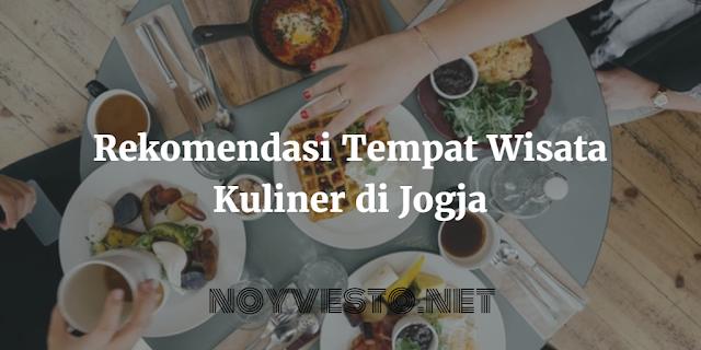 Tempat wisata kuliner di Jogja yang rekomended dan enak
