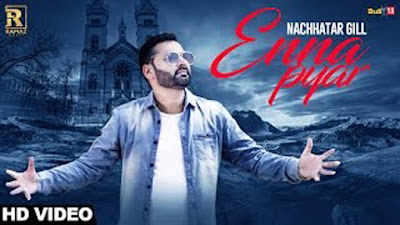 Enna Pyar Lyrics - Nachhatar Gill – Ramaz Music | New Punjabi Songs 2017