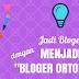 """Jadilah Bloger Keren dengan Menjadi """"Bloger Ortodoks"""""""