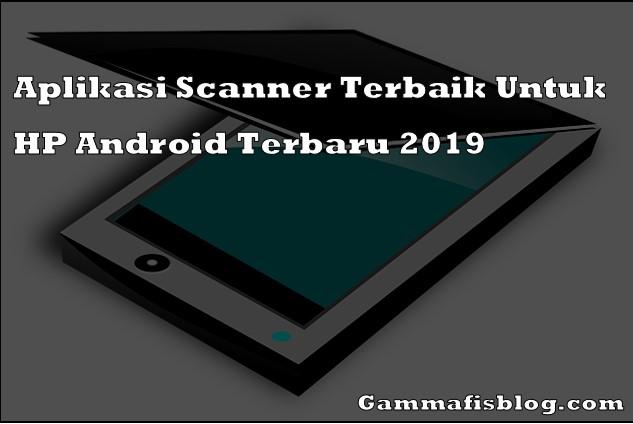Aplikasi Scanner Terbaik Untuk HP Android Terbaru 2019