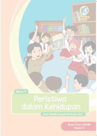 Buku Guru SD/MI Kelas V Tema 7 Peristiwa dalam Kehidupan Buku Tematik Terpadu Kurikulum 2013 Revisi 2017