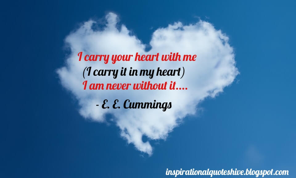 I Carry Your Heart With Me E E Cummings Inspirational Quotes