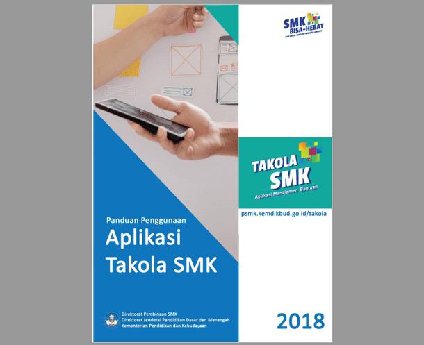 Berikut ini adalah berkas buku Panduan Penggunaan Aplikasi Takola SMK Tahun  Panduan Penggunaan Aplikasi Takola SMK Tahun 2018