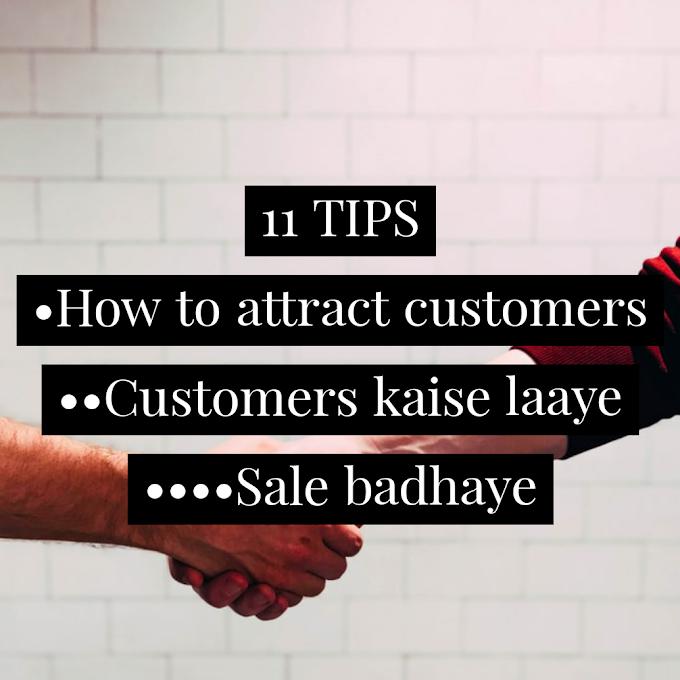 11 Tips How to attract more customers to your business-Duniya Daari-2020-Hindi-India-foot traffic-Increase sale