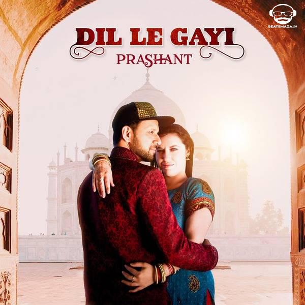 Dil Le Gayi (Original) - DJ Prashant, Jireh ft. Brittany Newton