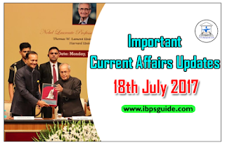 Important Current Affairs Daily Updates 18th July 2017 - Specially for Upcoming Exams 2017
