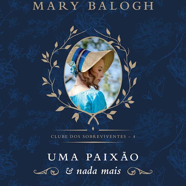 [LANÇAMENTO] Uma Paixão e Nada Mais de Mary Balogh