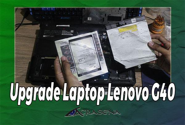 Upgrade Laptop Lenovo G40, Cara Pasang Caddy HDD dan Pasang SSD