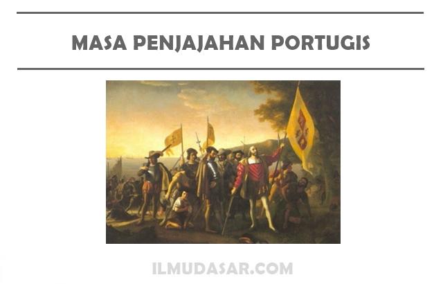 Masa Penjajahan Portugis di Indonesia