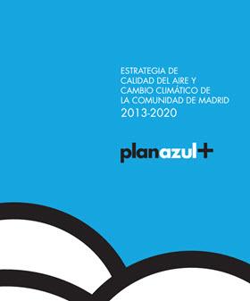 Plan Azul +, Estrategia de Calidad del Aire y Cambio Climático de la Comunidad de Madrid 2013-2020