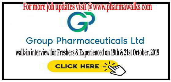 Walk-in interview for Freshers & Experienced candidates on 21st October, 2019 @ Group Pharmaceuticals